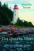 The Quadra Story: A History of Quadra Island, by Jeanette Taylor