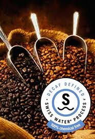 We carry only Swiss Water Process decaf