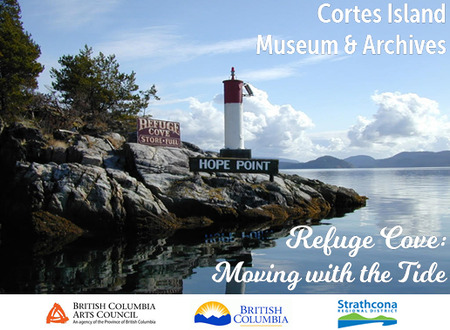 Refuge Cove Exhibit in the Cortes Museum is held over the summer!