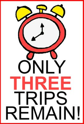 Only Three Trips Remain!